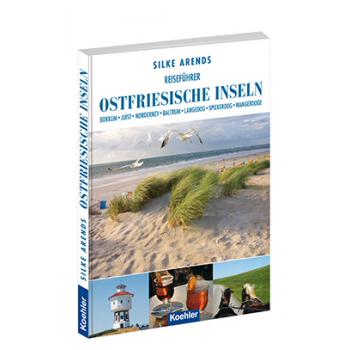 Silke Arends Reiseführer Ostfriesische Inseln Borkum Juist Norderney Baltrum Langeoog Spiekeroog Wangerooge