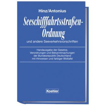 Hinz Antonius Seeschifffahrtsstraßen-Ordnung und andere Seeverkehrsvorschriften