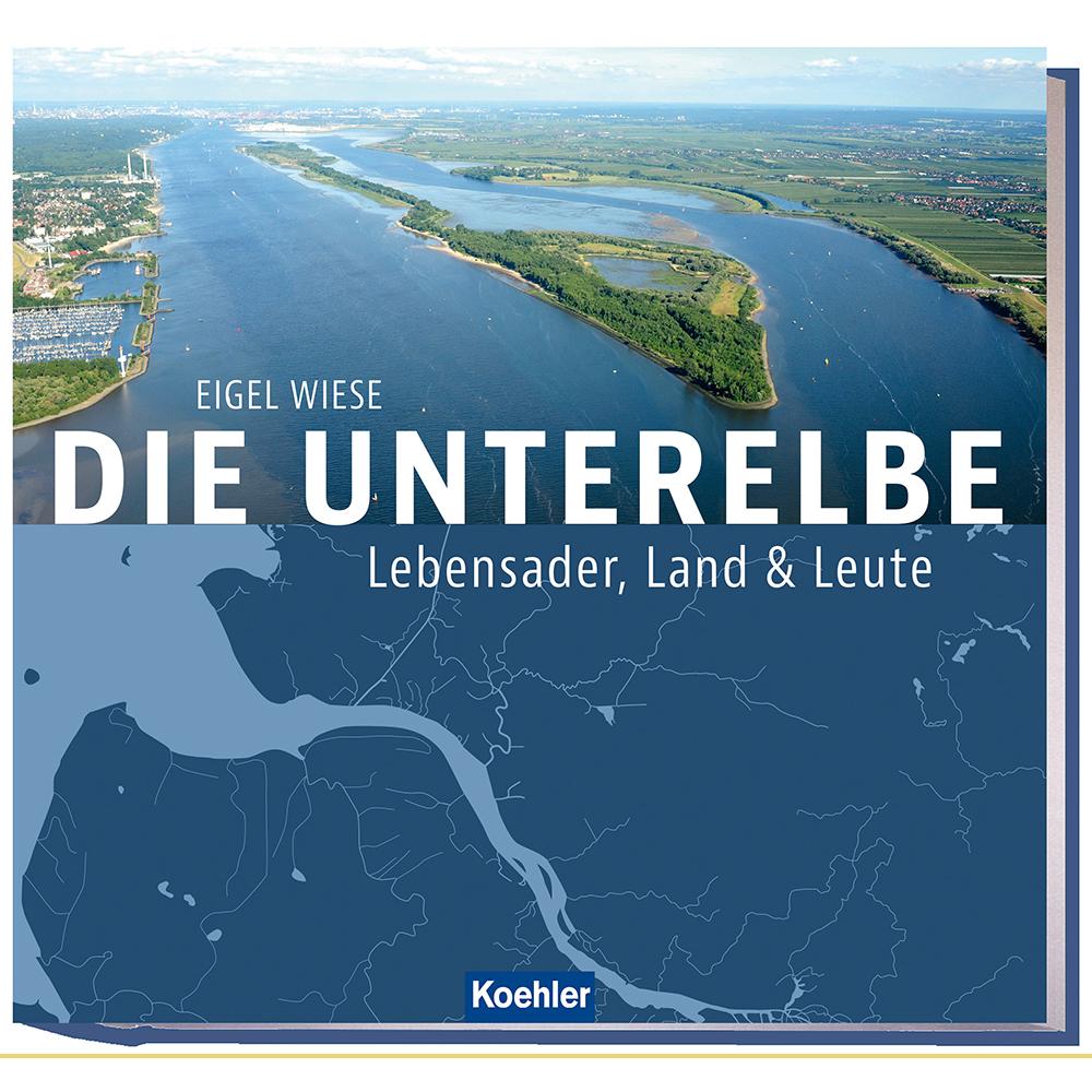 Eigel Wiese Die Unterelbe Lebensader, Land & Leute Altes Land Stade Cuxhaven Elbe Hamburg