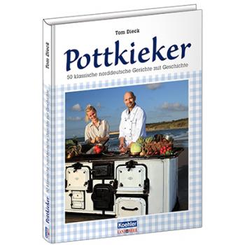 Tom Dieck Pottkieker 50 Klassische Norddeutsche Gerichte mit Geschichte Kochbuch