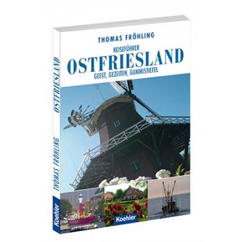 Thomas Fröhling Reiseführer Ostfriesland Geest, Gezeiten und Gummistiefel