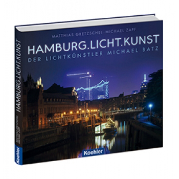 Gretzschel Zapf Hamburg Licht Kunst der Lichtkünstler Michael Batz Blue Port