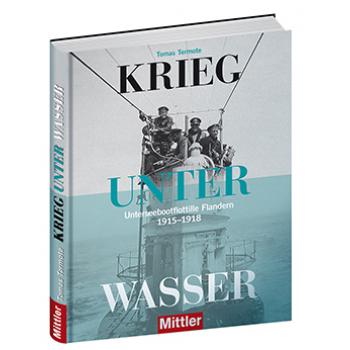 Tomas Termote Krieg unter Wasser Unterseebootflottille Flandern 1915-1918 Erster Weltkrieg U-Boot