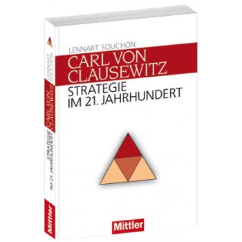 Lennart Souchon Carl von Clausewitz Strategie im 21. Jahrhundert