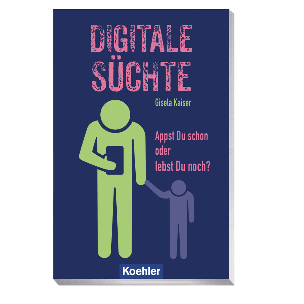 Gisela Kaiser digitale Süchte Appst Du schon oder lebst du noch