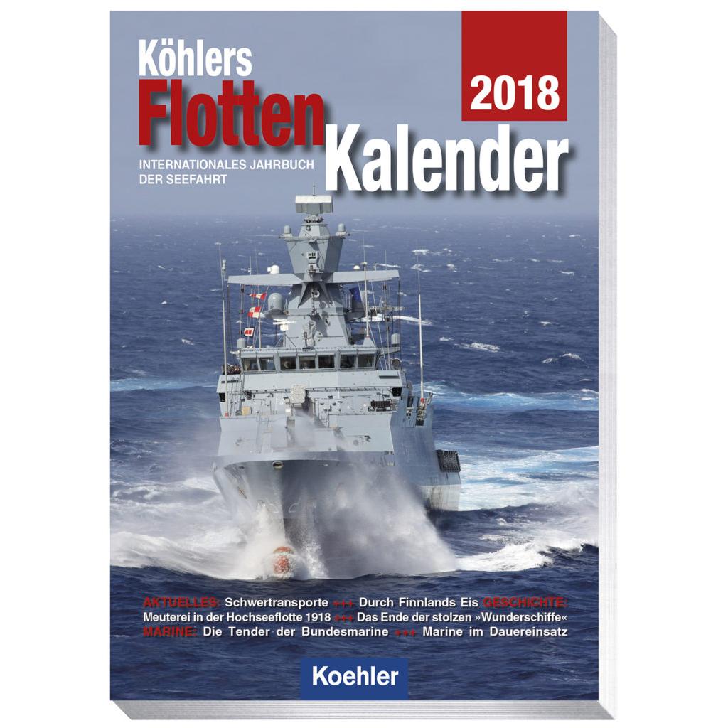 Köhlers FlottenKalender 2018 Internationales Jahrbuch der Seefahrt Hans Jürgen Witthöft