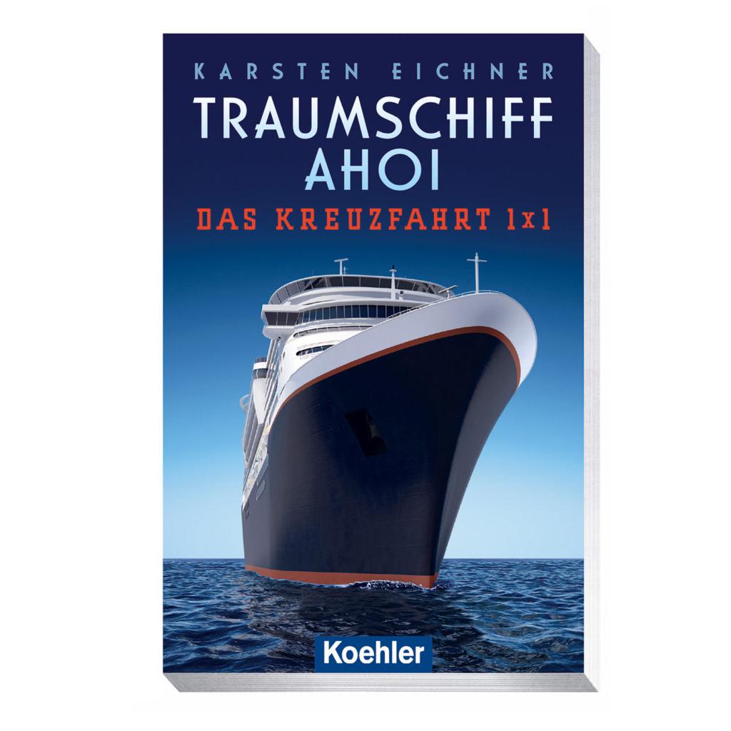 Karsten Eichner Traumschiff Ahoi das Kreuzfahrt 1x1