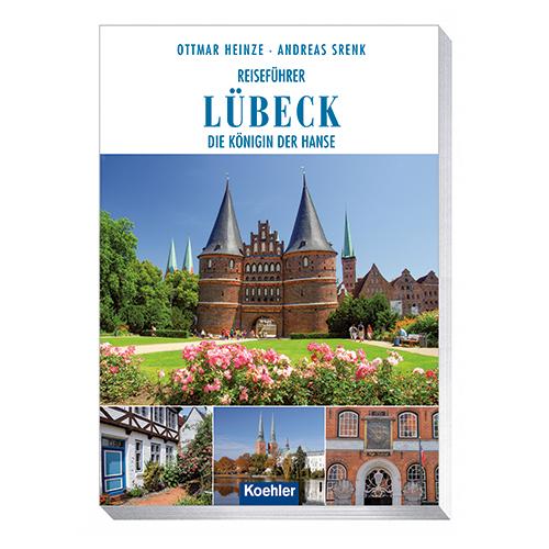 Ottmar Heinze Andreas Srenk Reiseführer Lübeck Königin der hanse
