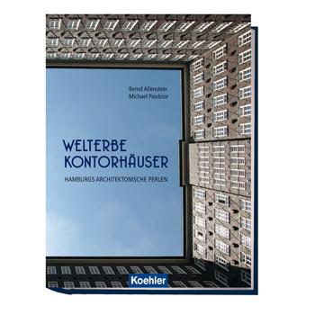 Allenstein, Bern / Pasdzior, Michael: Welterbe Kontorhäuser - Hamburgs architektonische Perlen
