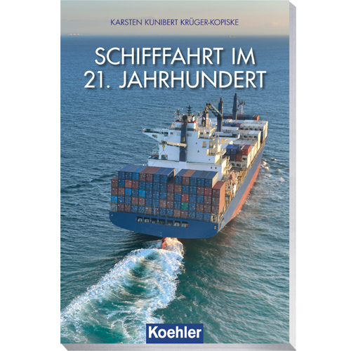 Karsten Kunibert Krüger-Kopiske Schifffahrt im 21. Jahrhundert Koehler
