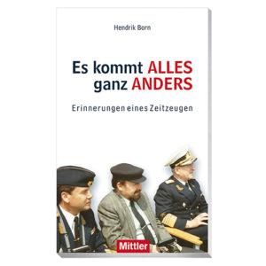 Hendrik Born ES KOMMT ALLES GANZ ANDERS Erinnerungen eines Zeitzeugen