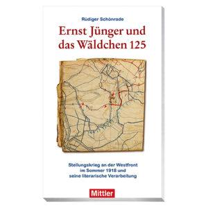 9783813209839 Rüdiger Schönrade ERNST JÜNGER UND DAS WÄLDCHEN 125 Stellungskrieg an der Westfront