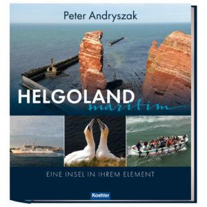 9783782213141 Peter Andryszak HELGOLAND MARITIM Eine Insel in ihrem Element