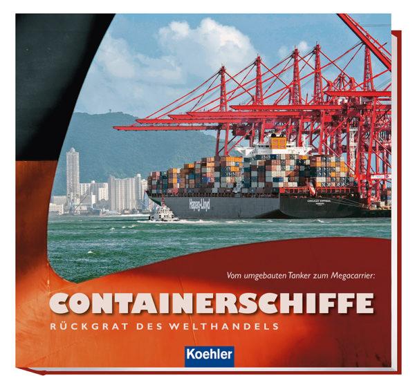 9783782213165 Hans Jürgen Witthöft CONTAINERSCHIFFE – RÜCKGRAT DES WELTHANDELS Vom umgebauten Tanker zum Megacarrier
