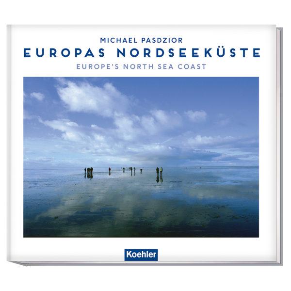 9783782213172 Peter Haefcke/ Michael Pasdzior EUROPAS NORDSEEKÜSTE (WENDEBUCH) Europe's North Sea Coast