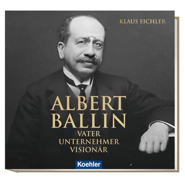 9783782213196 Klaus Eichler ALBERT BALLIN Vater – Unternehmer – Visionär