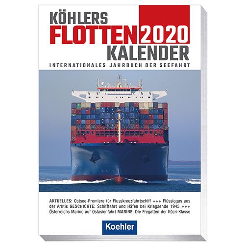 Köhlers FlottenKalender 2020 Internationales Jahrbuch der Seefahrt 2020