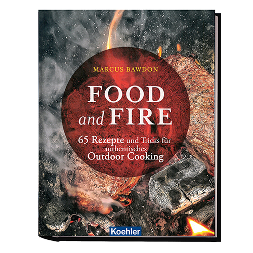 marcus bawdonb food and fire 65 rezepte und tricks für authentisches Outdoor cooking Buchcover