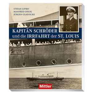 Lipsky, Uhlig, Glaevecke Kapitän Schröder und die Irrfahrt der ST. LOUIS Mittler Cover