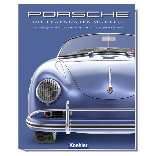 Marco de Fabianis Manferto Andrea Rapelli Porsche die legendären Modelle Koehler Cover