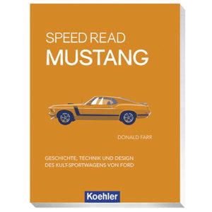 Donald Farr Speed Read Mustang Geschichte, Technik und Design des Kult-Sportwagens von Ford Koehler Cover