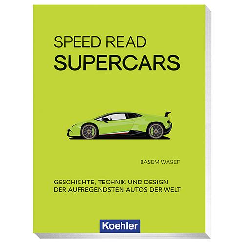 Basem Wssef Speed Read Supercars geschichte technik und design der aufregendsten Autos der Welt Koehler Cover