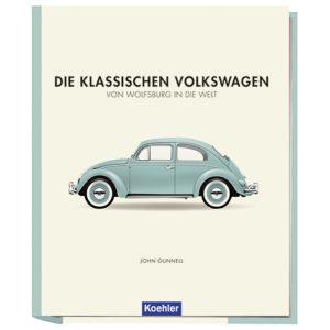 John Gunnell die klassischen Volkswagen Von Wolfsburg in die Welt Koehler Cover