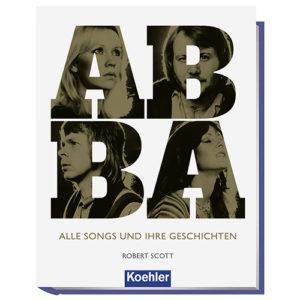 ABBA alle Songs und ihre Geschichten