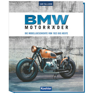 Ian Falloon BMW Motorräder Die Modellgeschichte von 1923 bis heute
