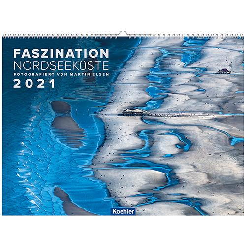 Martin Elsen Faszination NOrdseeküste 2021 Wandkalender