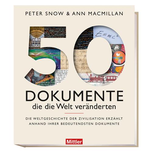 Snow, Peter / Macmillan, Ann: 50 Dokumente die die Welt veränderten