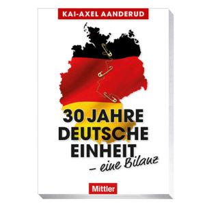 Aanderud, Kai-Axel: 30 Jahre Einheit in Freiheit - Eine Bilanz