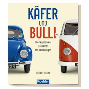 Hayes, Russell: Käfer und Bulli - Die legendären Klassiker von Volkswagen