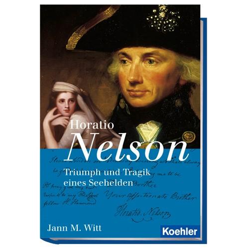 Witt, Jann M.: Horatio Nelson